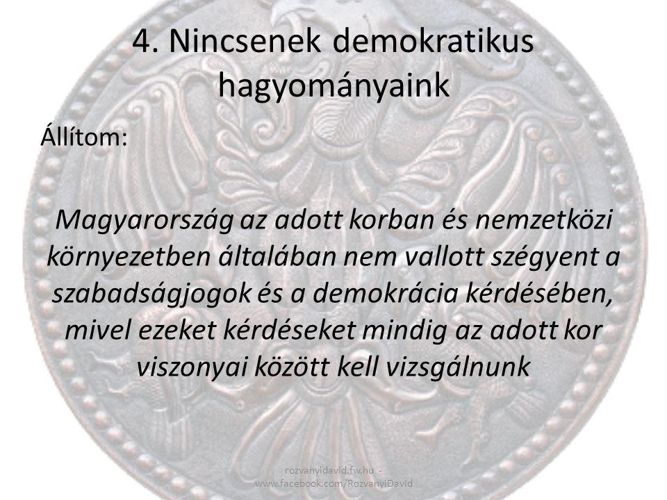 4. Nincsenek demokratikus hagyományaink