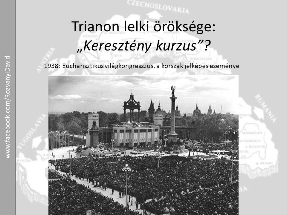 """Trianon lelki öröksége: """"Keresztény kurzus"""
