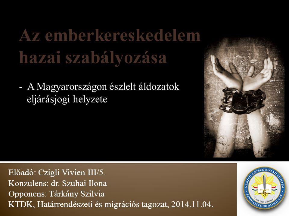 - A Magyarországon észlelt áldozatok eljárásjogi helyzete