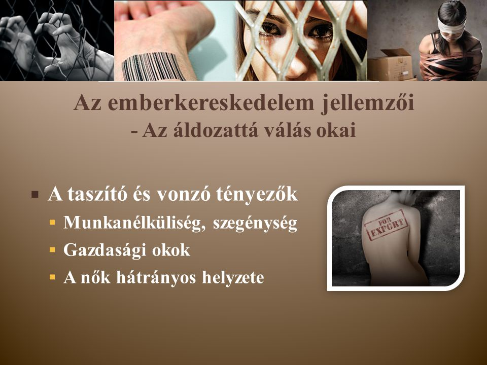 Az emberkereskedelem jellemzői - Az áldozattá válás okai