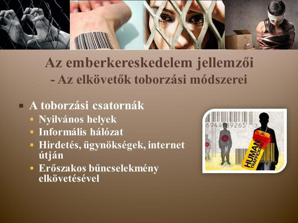 Az emberkereskedelem jellemzői - Az elkövetők toborzási módszerei