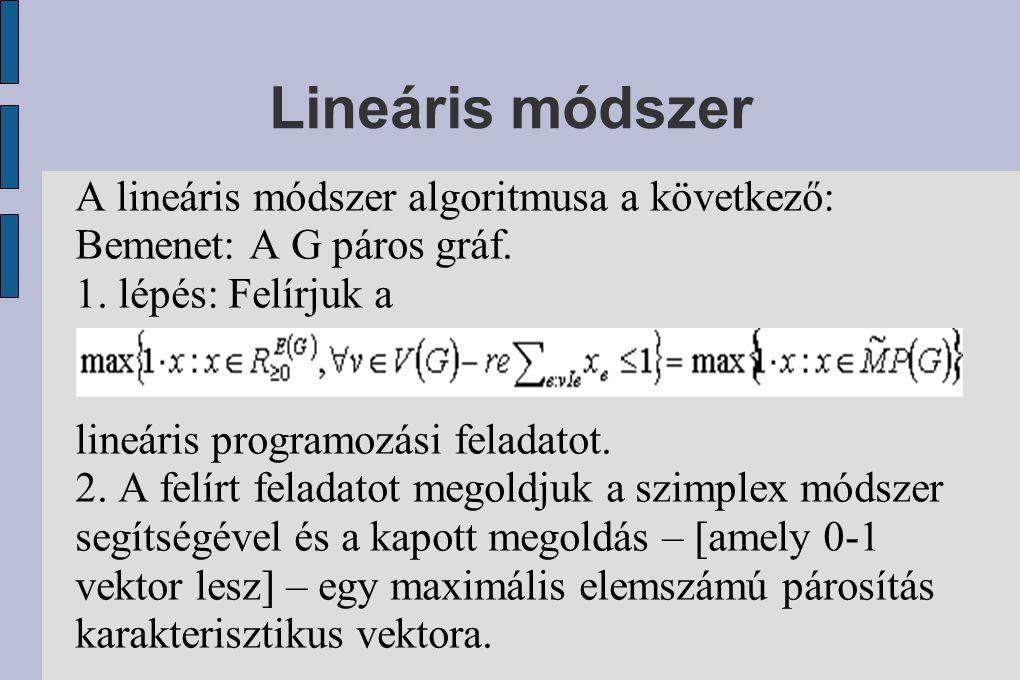 Lineáris módszer A lineáris módszer algoritmusa a következő: