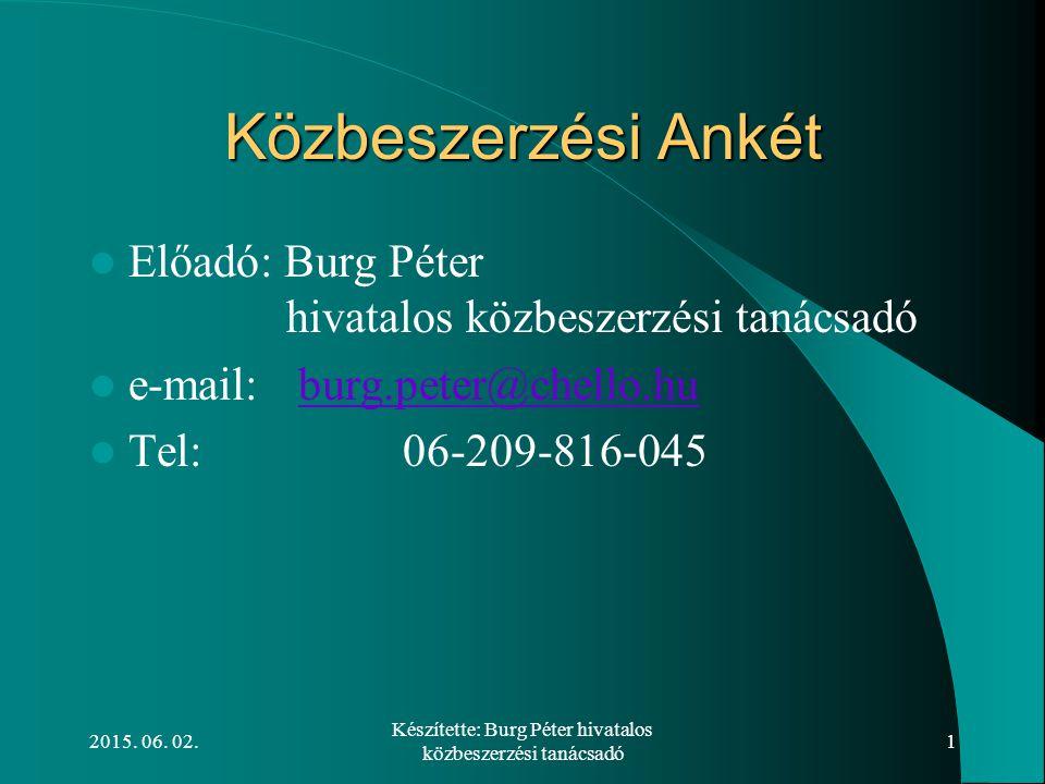 Készítette: Burg Péter hivatalos közbeszerzési tanácsadó