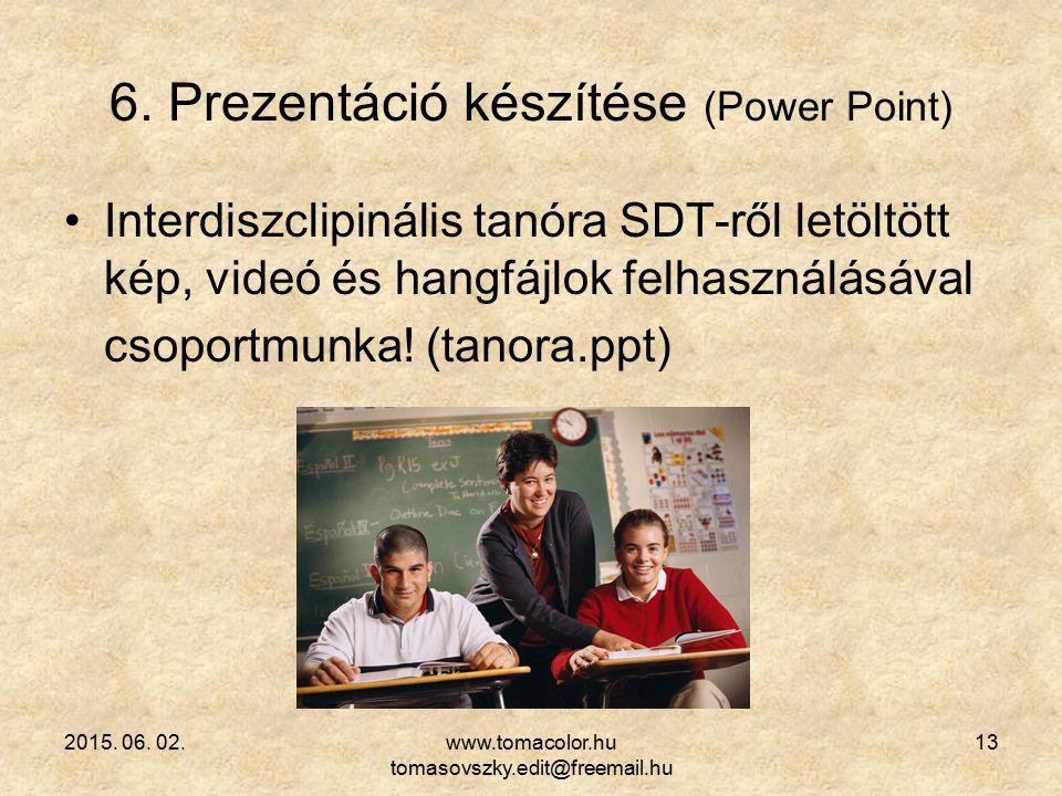 6. Prezentáció készítése (Power Point)