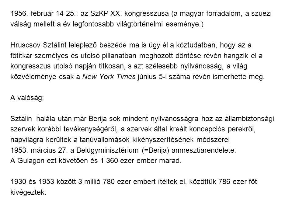 1956. február 14-25.: az SzKP XX. kongresszusa (a magyar forradalom, a szuezi