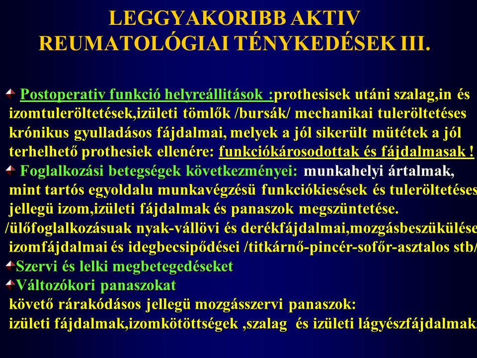 LEGGYAKORIBB AKTIV REUMATOLÓGIAI TÉNYKEDÉSEK III.
