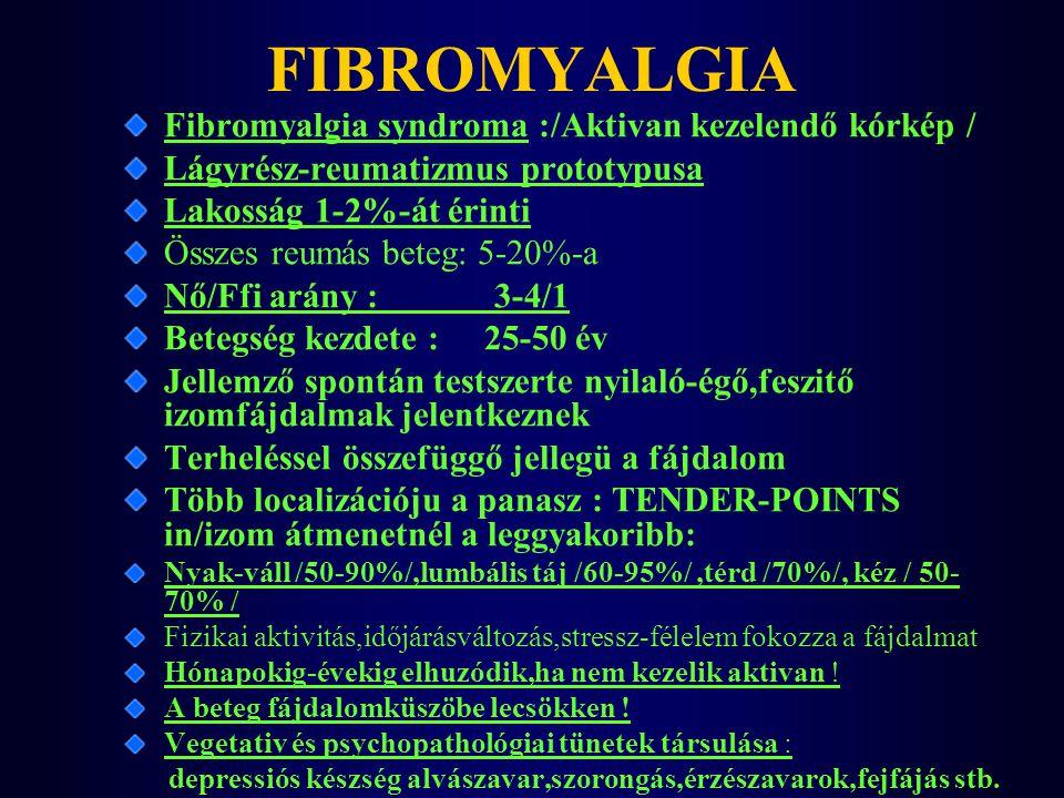 FIBROMYALGIA Fibromyalgia syndroma :/Aktivan kezelendő kórkép /