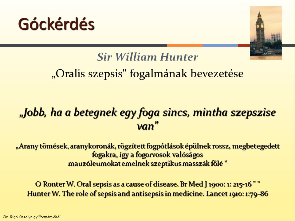 """Sir William Hunter """"Oralis szepsis fogalmának bevezetése"""