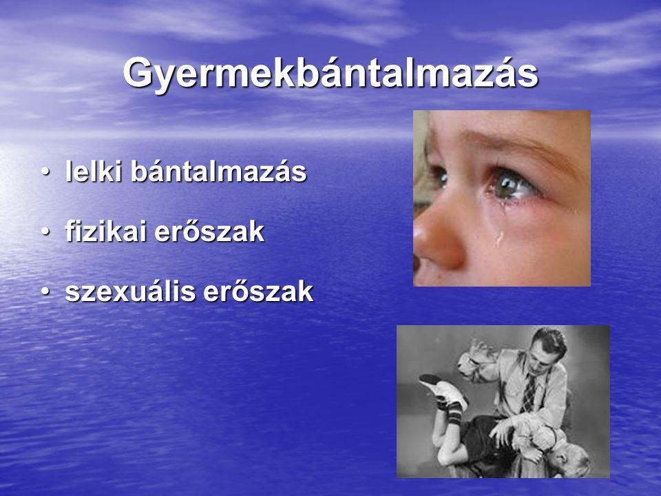 Gyermekbántalmazás lelki bántalmazás fizikai erőszak szexuális erőszak