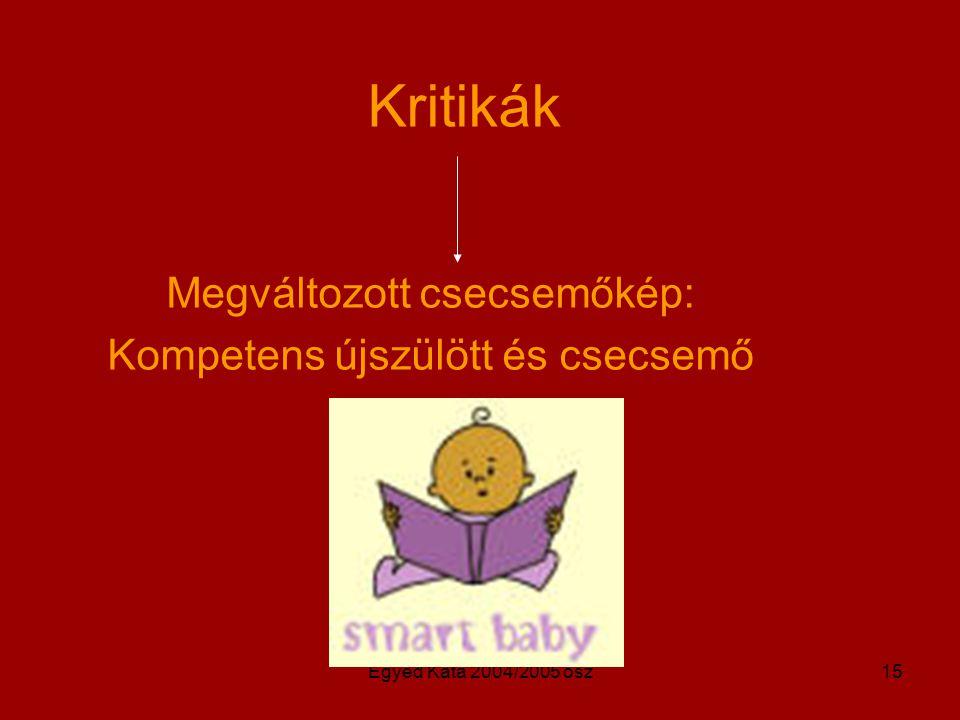 Megváltozott csecsemőkép: Kompetens újszülött és csecsemő
