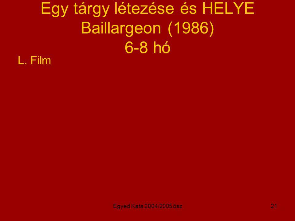 Egy tárgy létezése és HELYE Baillargeon (1986) 6-8 hó