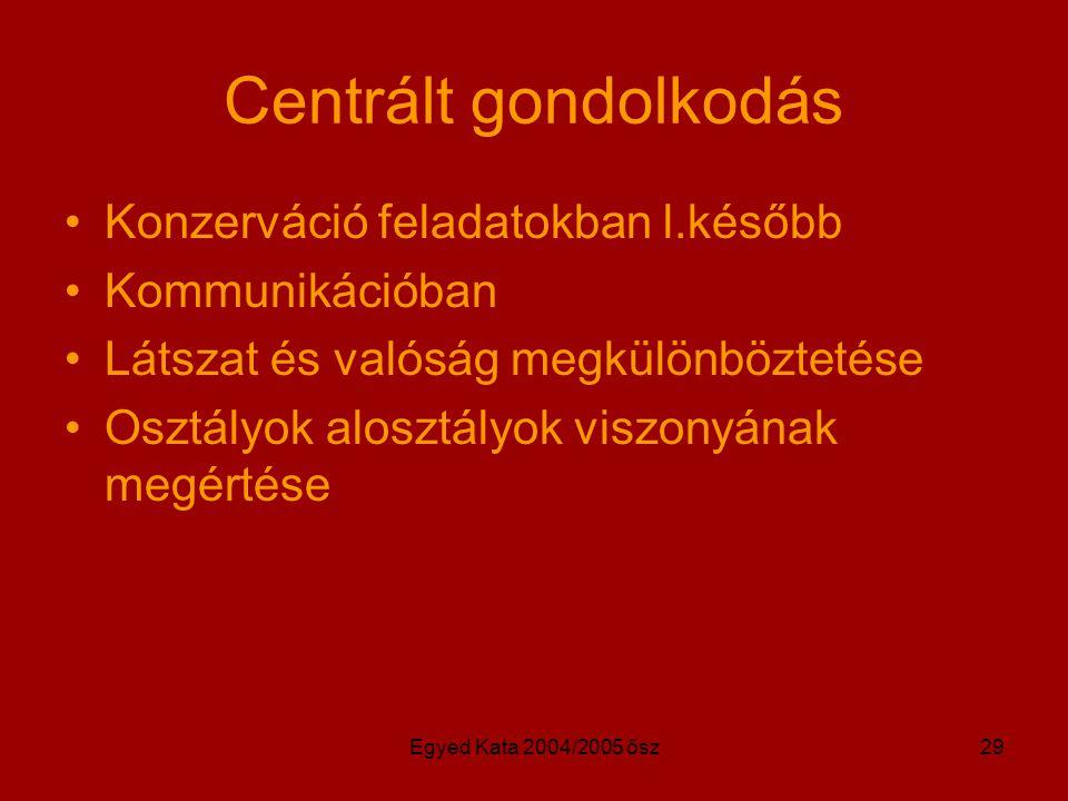 Centrált gondolkodás Konzerváció feladatokban l.később Kommunikációban
