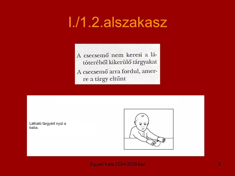 I./1.2.alszakasz Egyed Kata 2004/2005 ősz