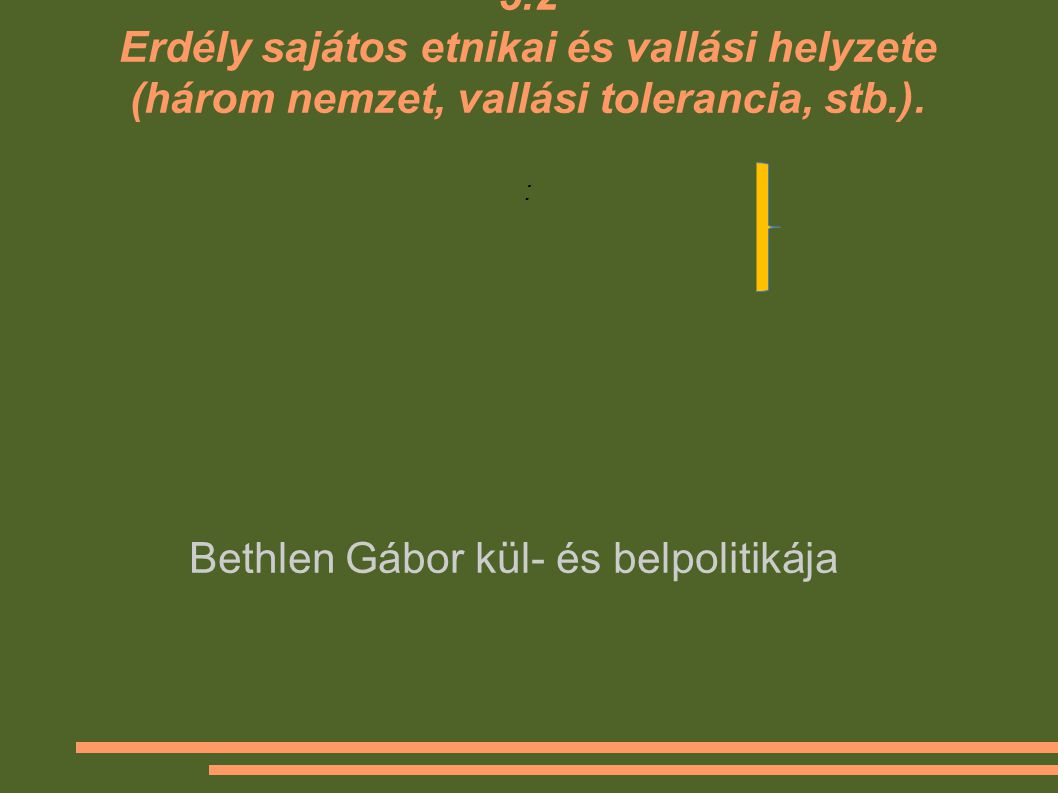 Bethlen Gábor kül- és belpolitikája