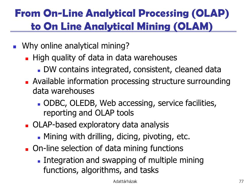 From On-Line Analytical Processing (OLAP) to On Line Analytical Mining (OLAM)