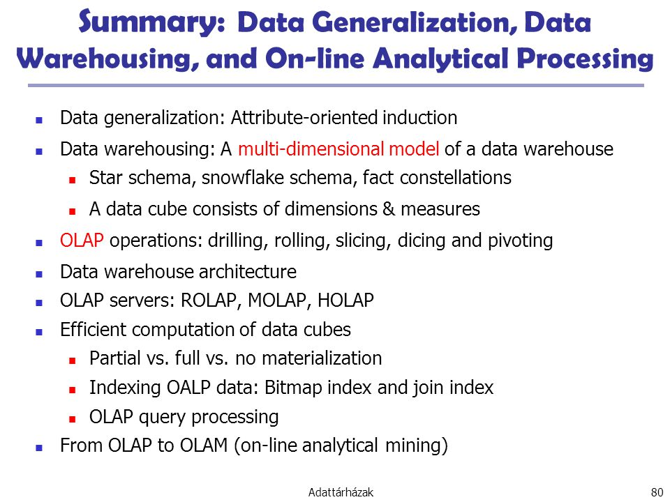 Summary: Data Generalization, Data Warehousing, and On-line Analytical Processing