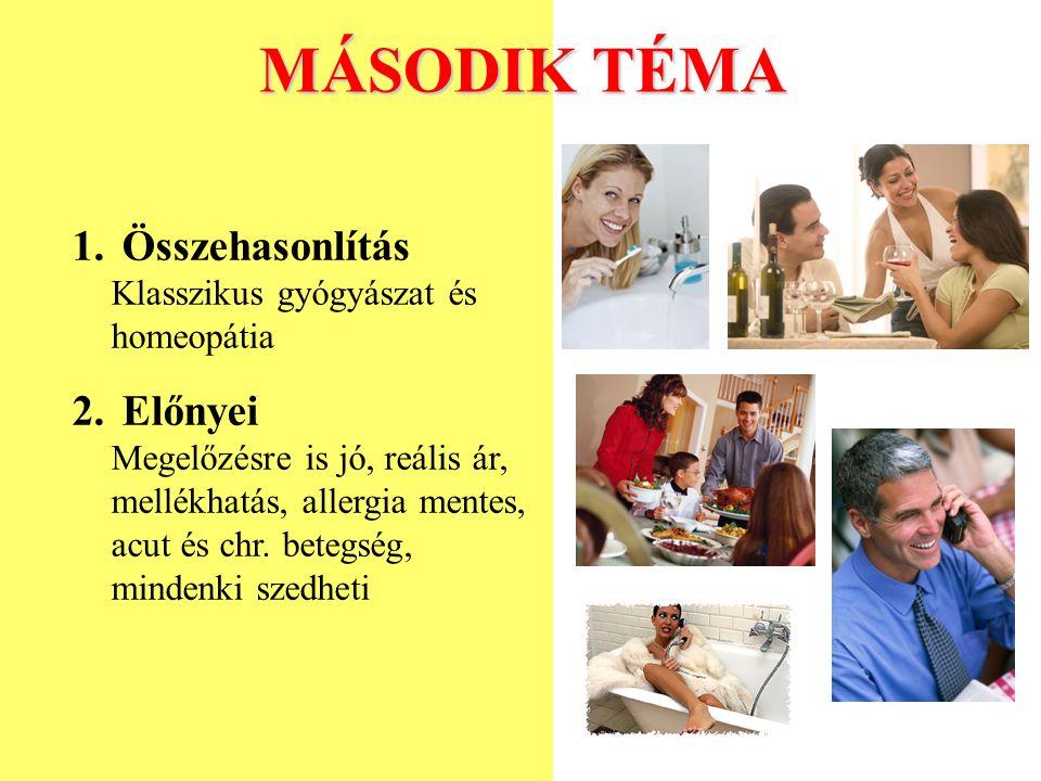 MÁSODIK TÉMA Összehasonlítás Klasszikus gyógyászat és homeopátia