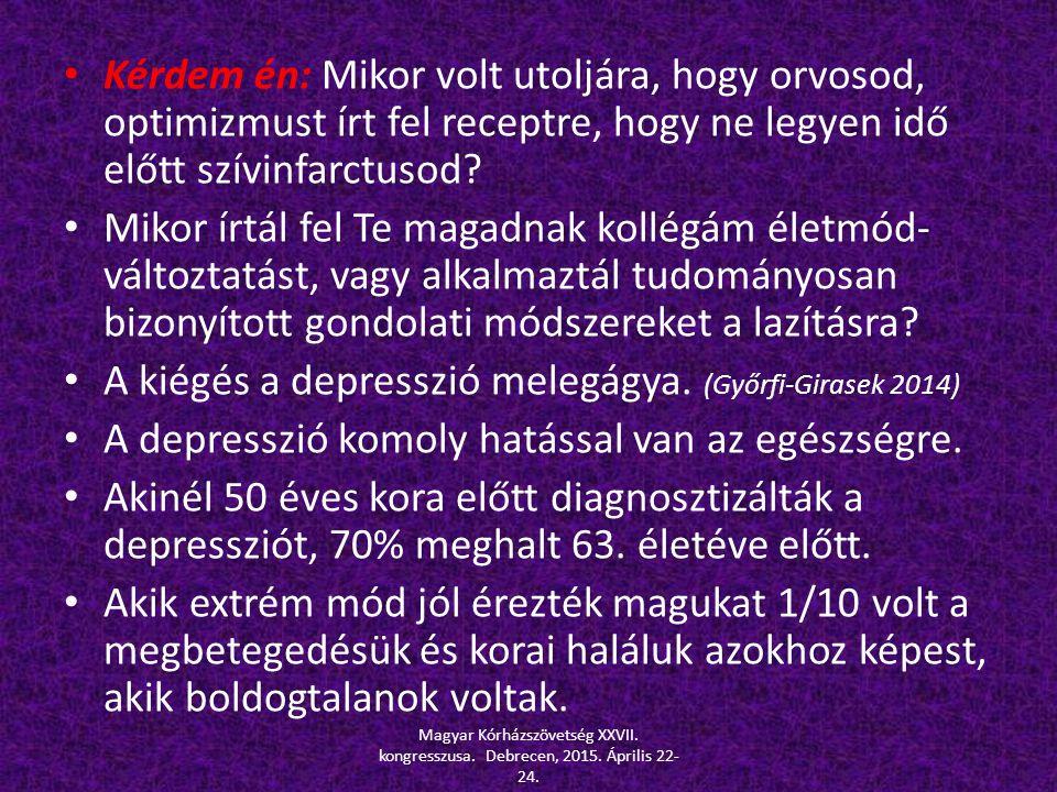 A kiégés a depresszió melegágya. (Győrfi-Girasek 2014)