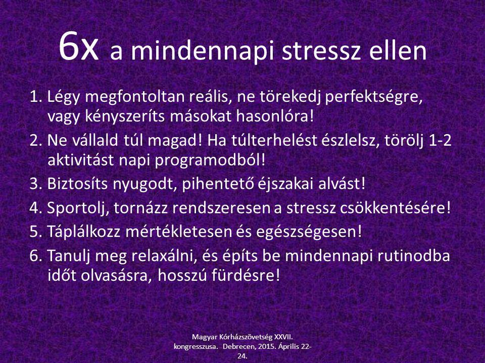 6x a mindennapi stressz ellen