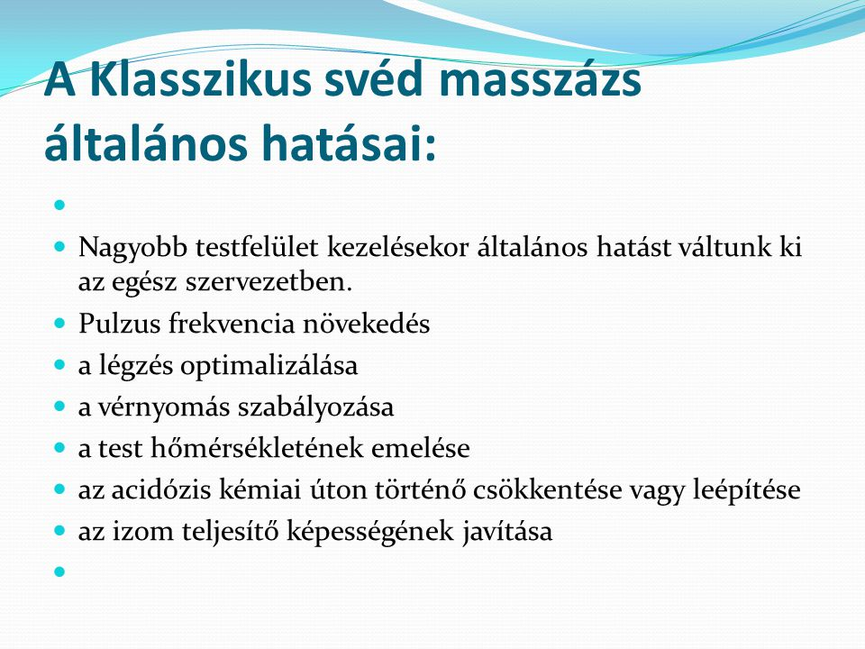 A Klasszikus svéd masszázs általános hatásai: