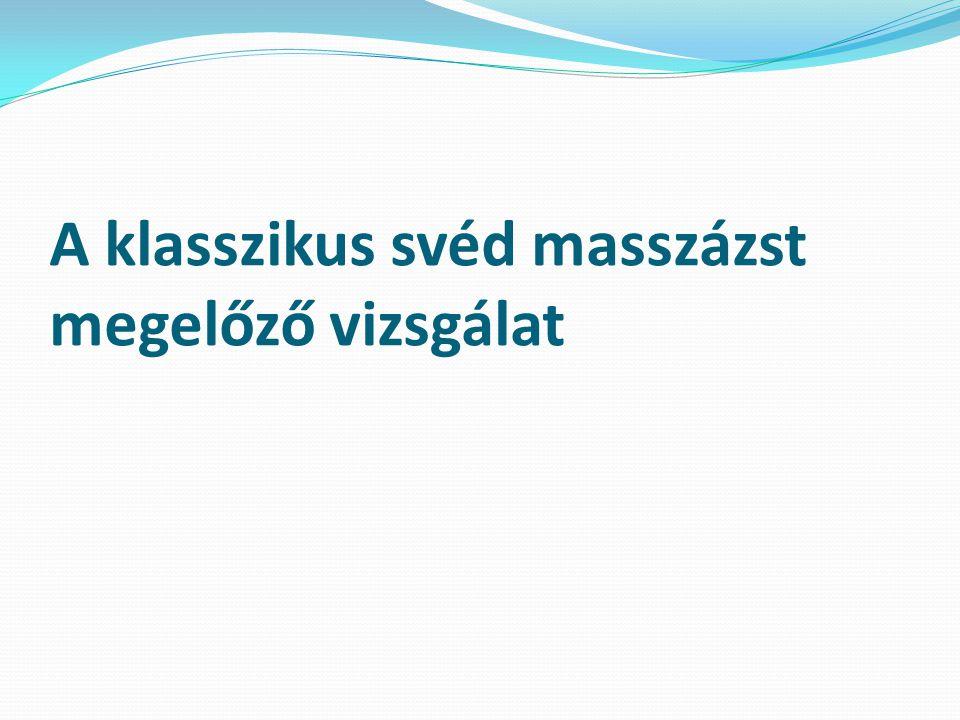 A klasszikus svéd masszázst megelőző vizsgálat