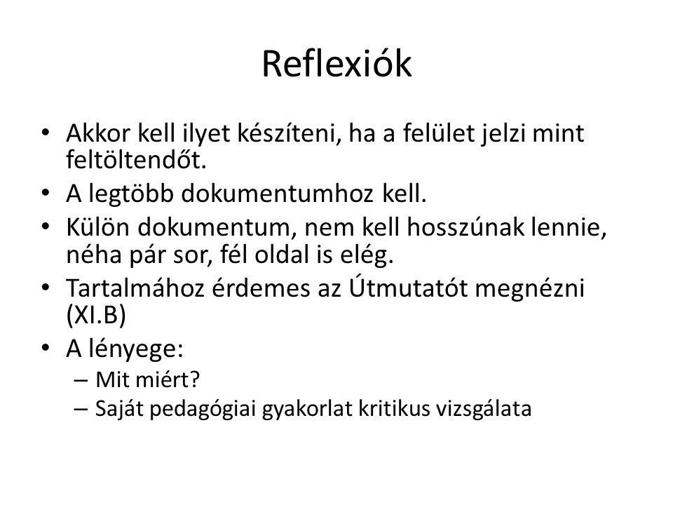 Reflexiók Akkor kell ilyet készíteni, ha a felület jelzi mint feltöltendőt. A legtöbb dokumentumhoz kell.