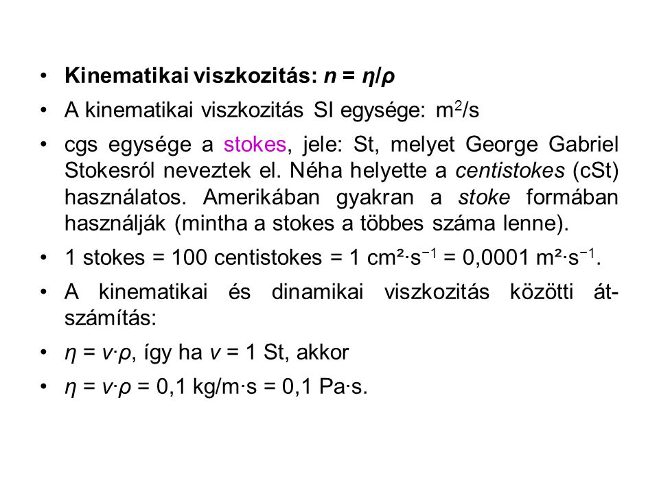 Kinematikai viszkozitás: n = η/ρ
