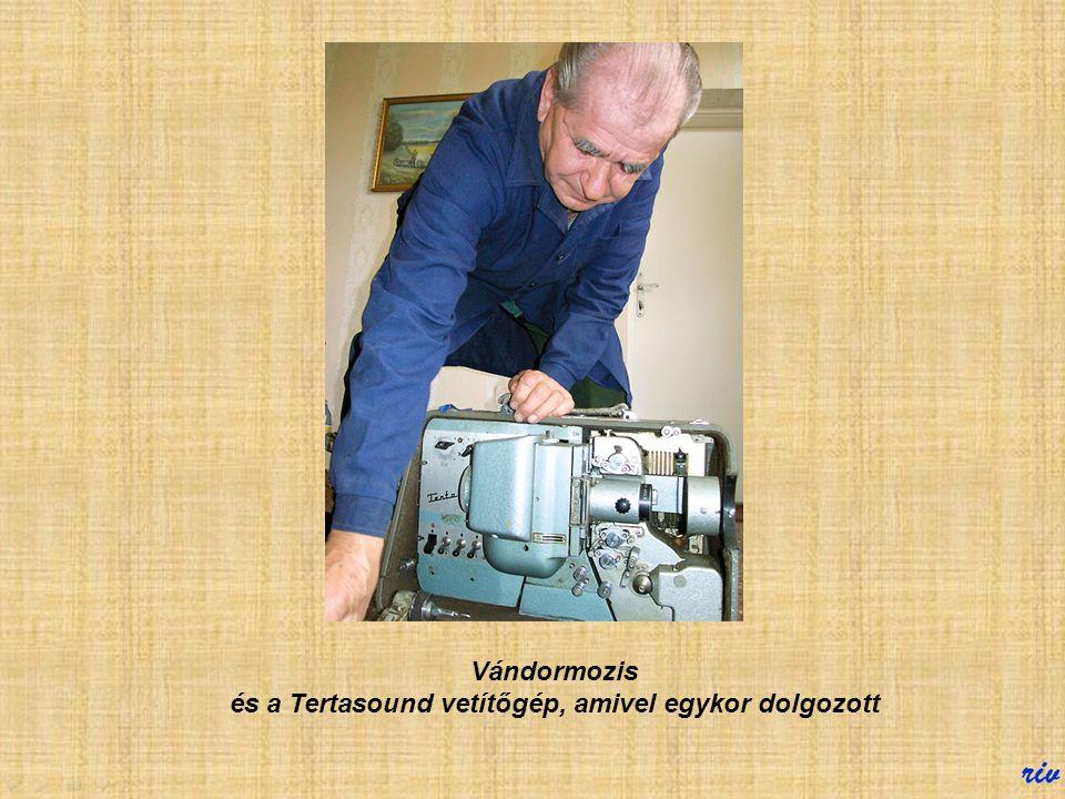Vándormozis és a Tertasound vetítőgép, amivel egykor dolgozott