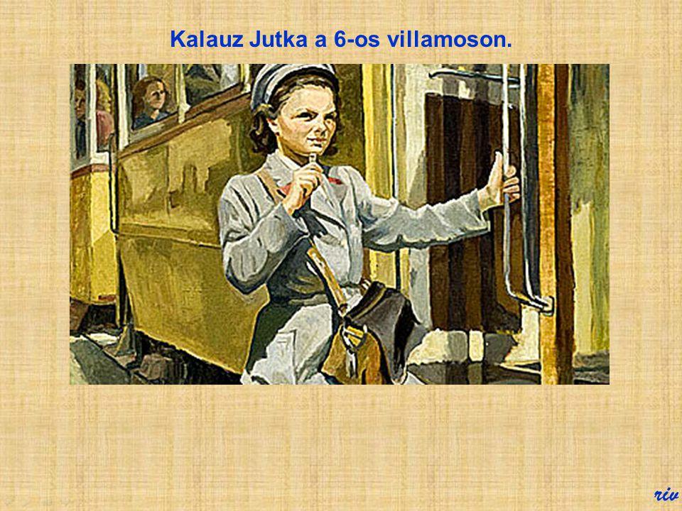 Kalauz Jutka a 6-os villamoson.