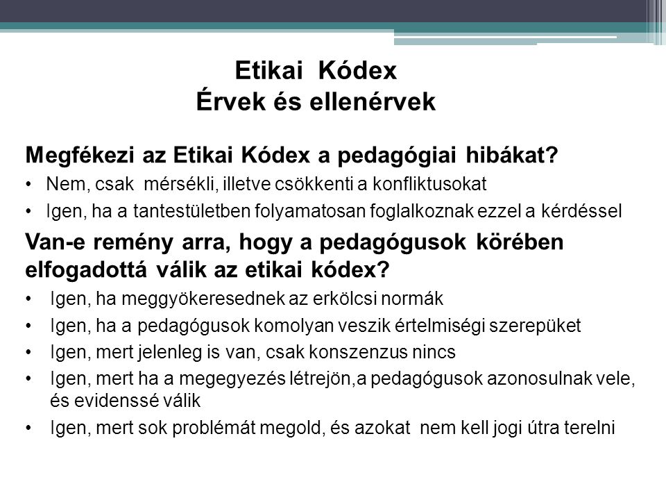 Etikai Kódex Érvek és ellenérvek