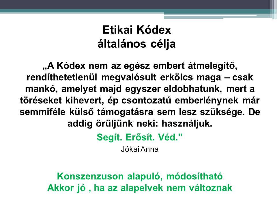 Etikai Kódex általános célja