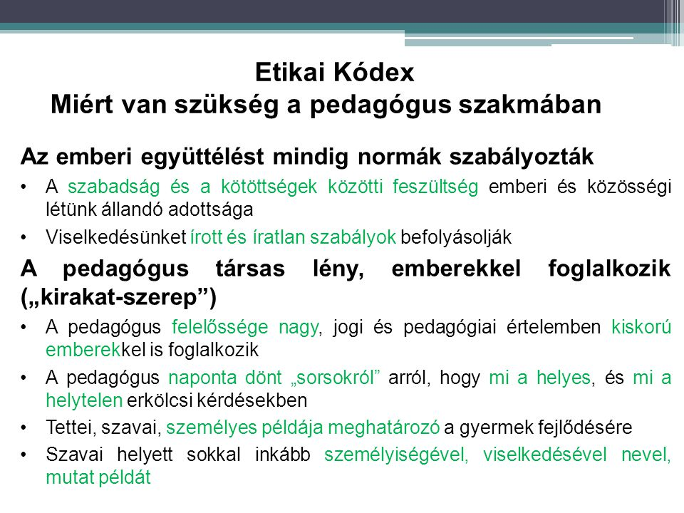 Etikai Kódex Miért van szükség a pedagógus szakmában