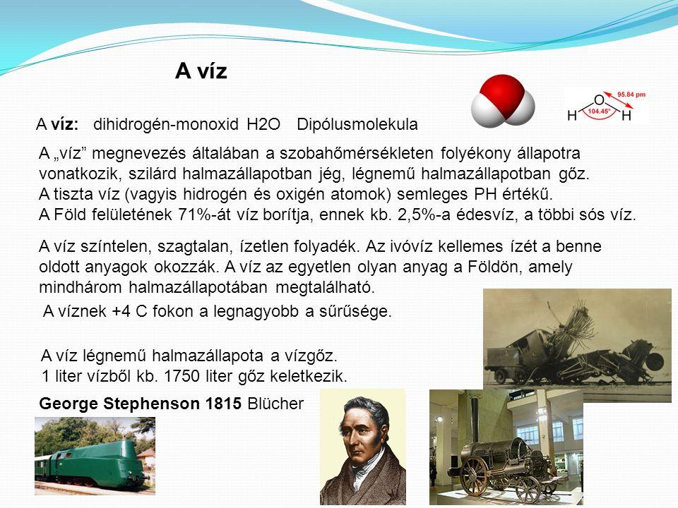 A víz A víz: dihidrogén-monoxid H2O Dipólusmolekula