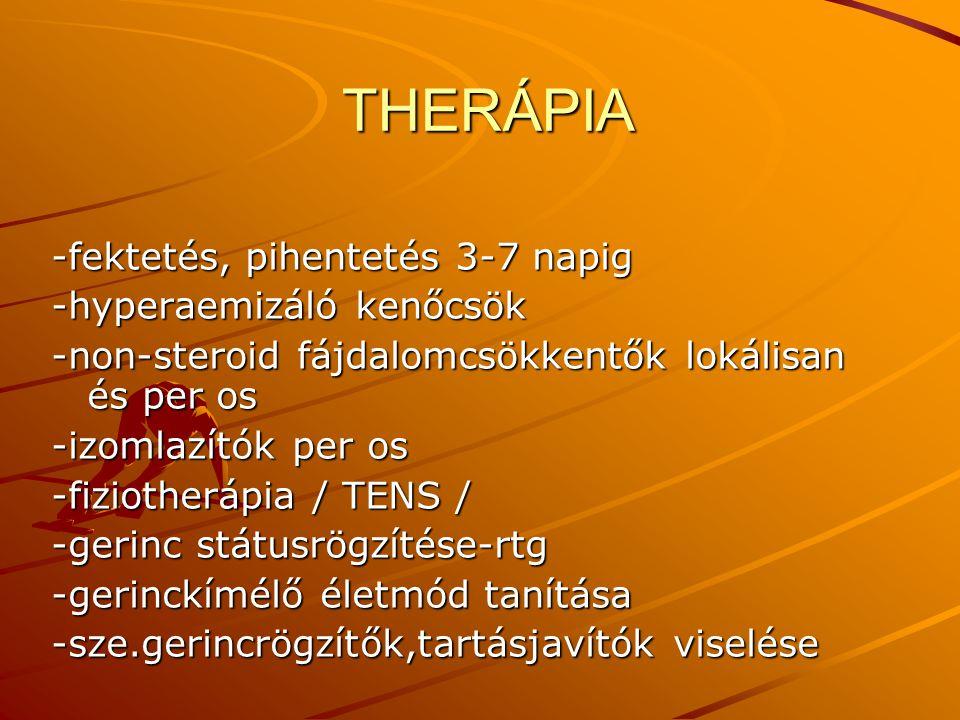 THERÁPIA -fektetés, pihentetés 3-7 napig -hyperaemizáló kenőcsök