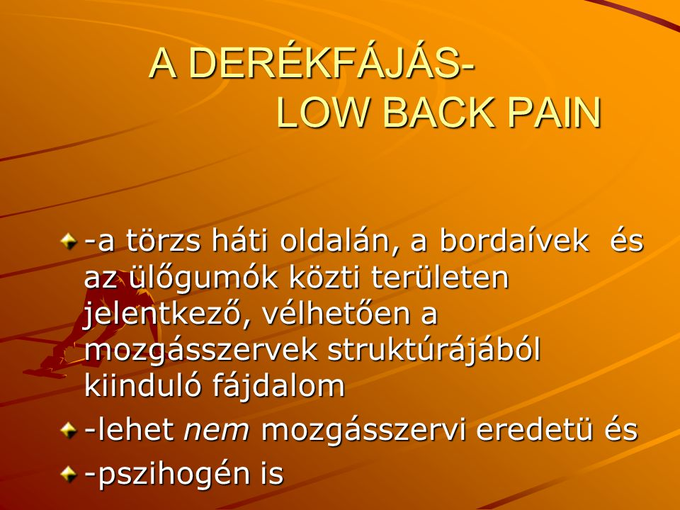 A DERÉKFÁJÁS- LOW BACK PAIN