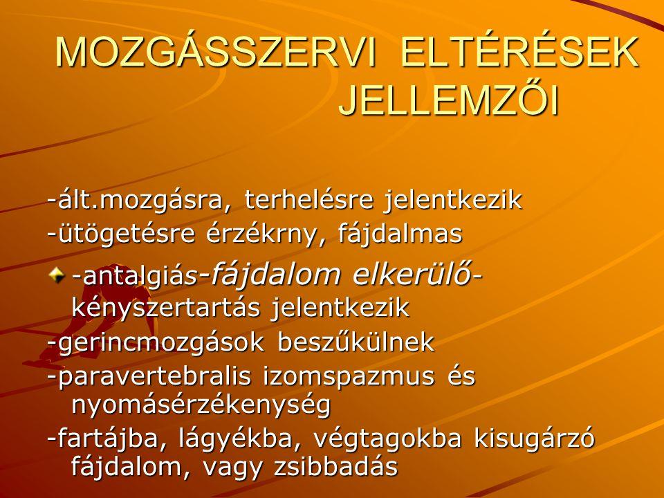 MOZGÁSSZERVI ELTÉRÉSEK JELLEMZŐI