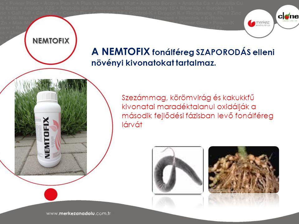 A NEMTOFIX fonálféreg SZAPORODÁS elleni növényi kivonatokat tartalmaz.