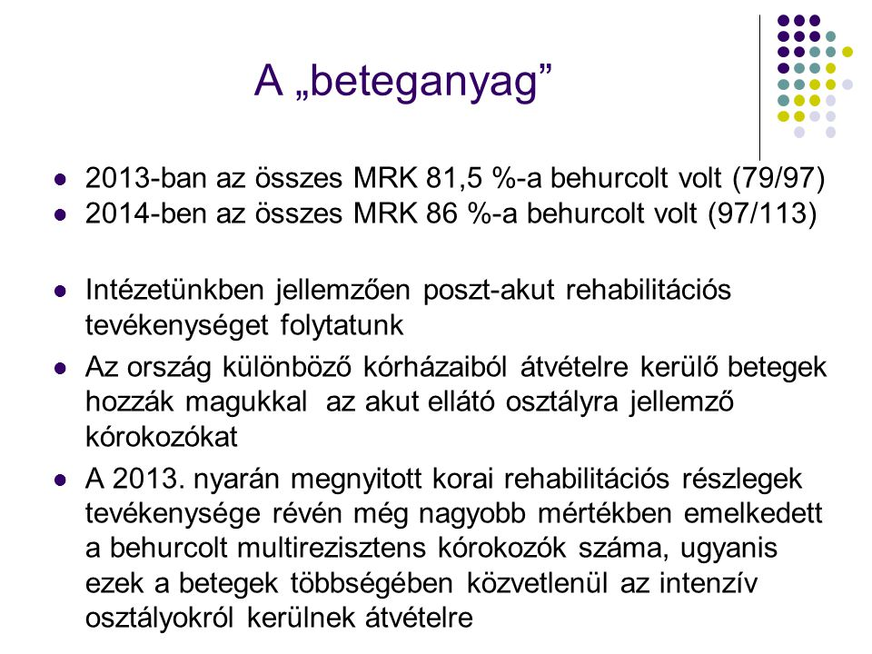 """A """"beteganyag 2013-ban az összes MRK 81,5 %-a behurcolt volt (79/97)"""