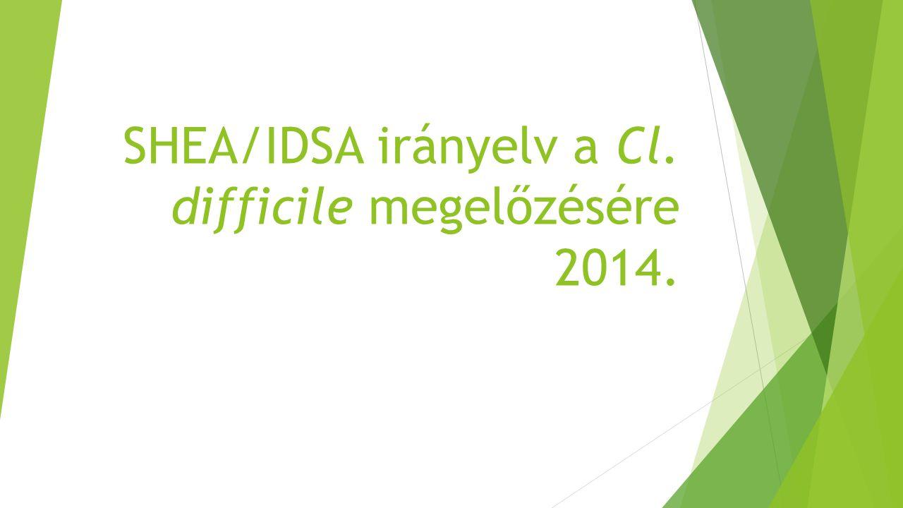 SHEA/IDSA irányelv a Cl. difficile megelőzésére 2014.