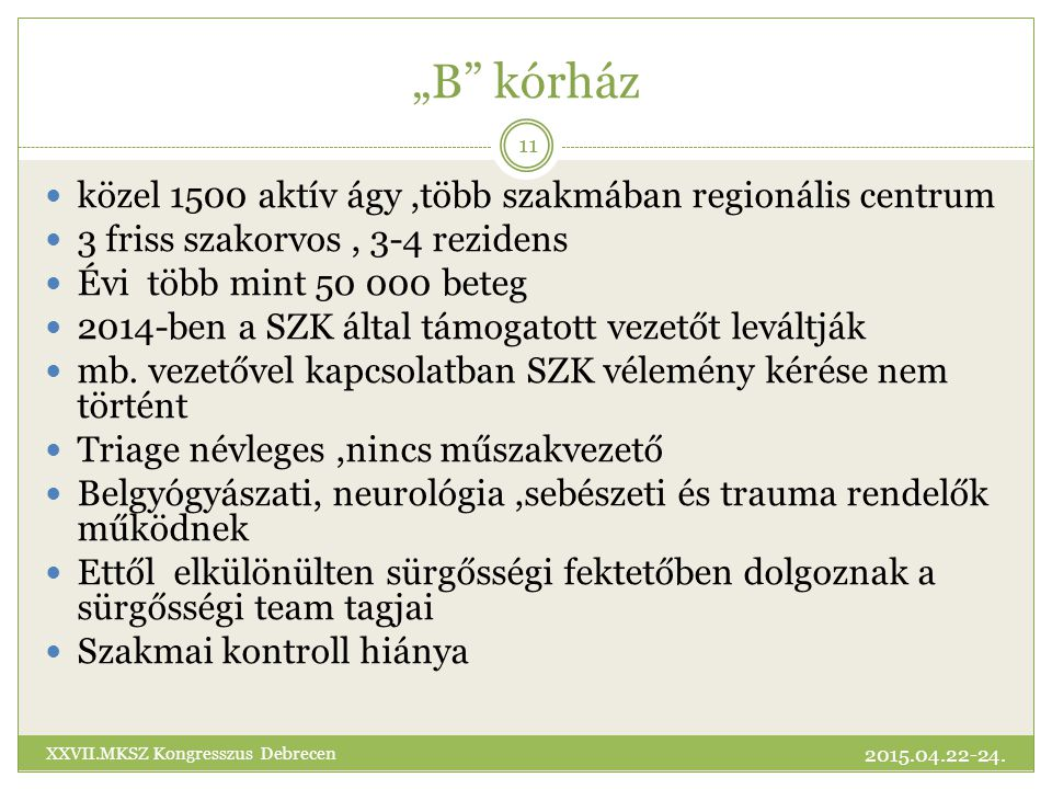 """""""B kórház közel 1500 aktív ágy ,több szakmában regionális centrum"""