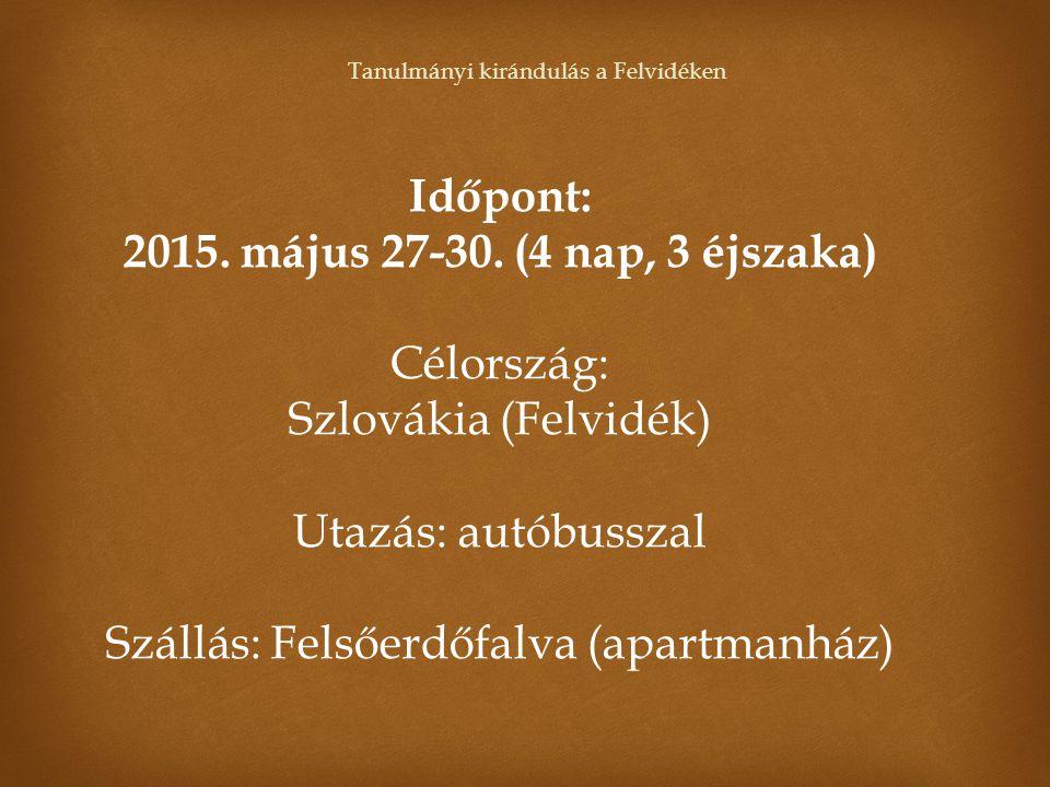Időpont: 2015. május 27-30. (4 nap, 3 éjszaka)