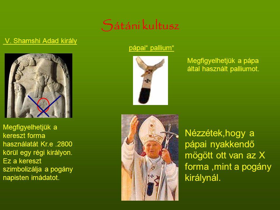 Sátáni kultusz V. Shamshi Adad király. pápai pallium Megfigyelhetjük a pápa által használt palliumot.