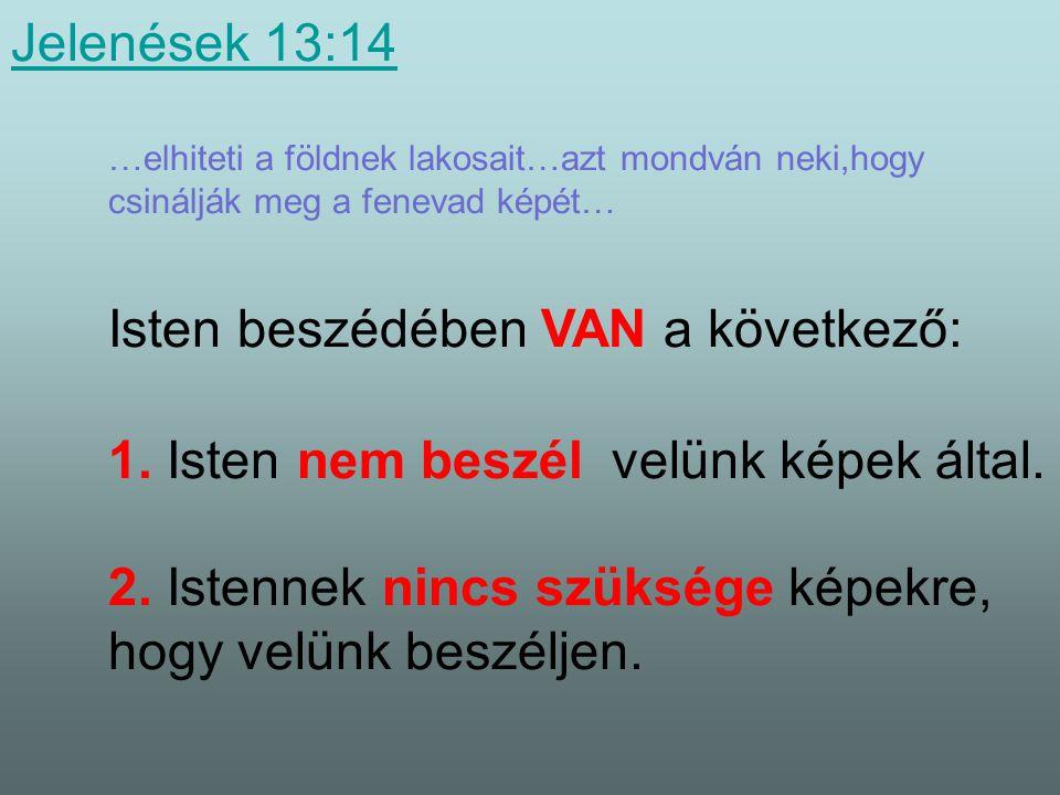 Isten beszédében VAN a következő: