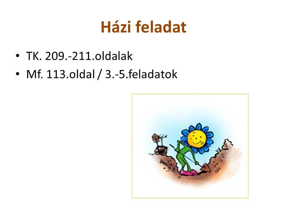Házi feladat TK. 209.-211.oldalak Mf. 113.oldal / 3.-5.feladatok
