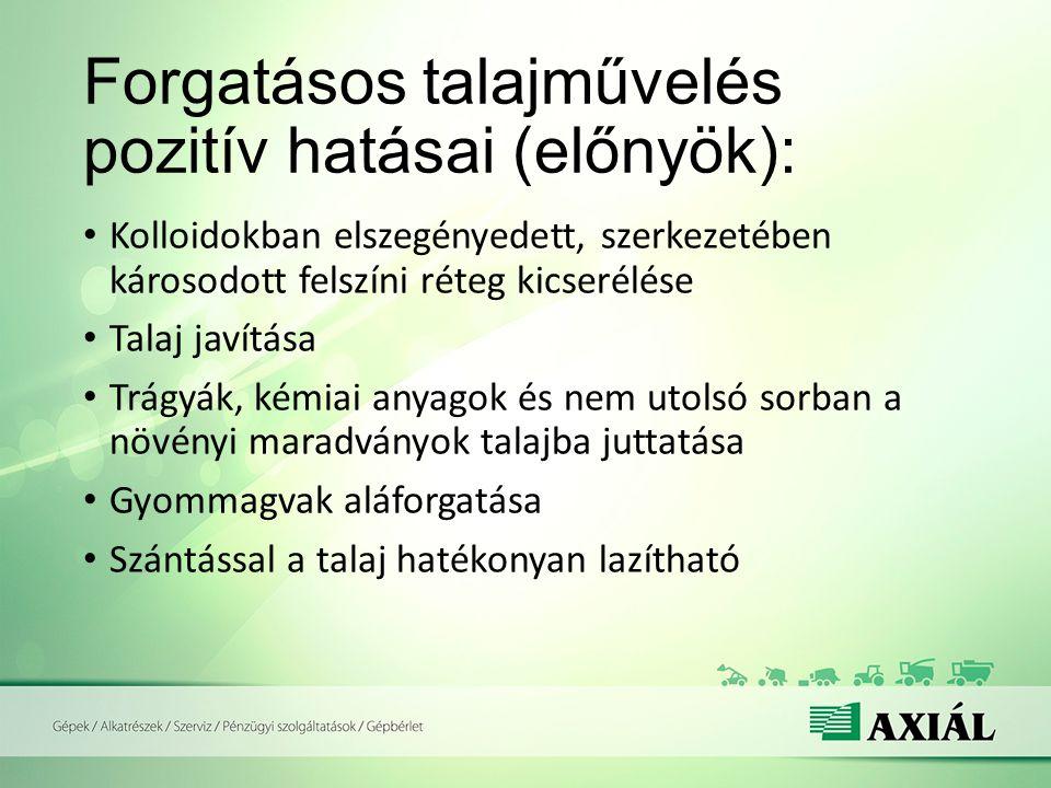 Forgatásos talajművelés pozitív hatásai (előnyök):