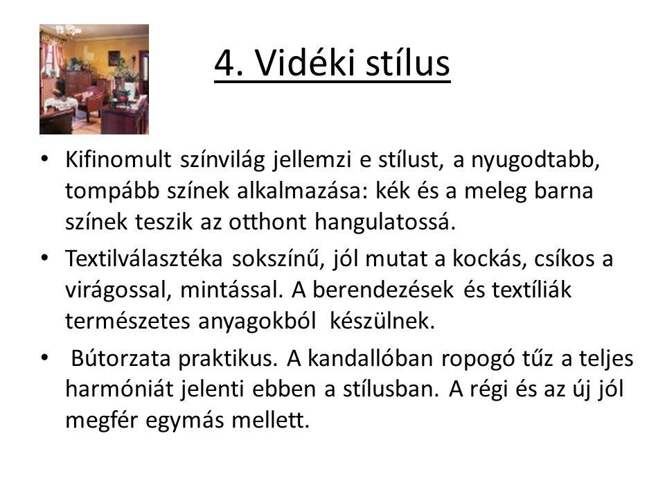 4. Vidéki stílus