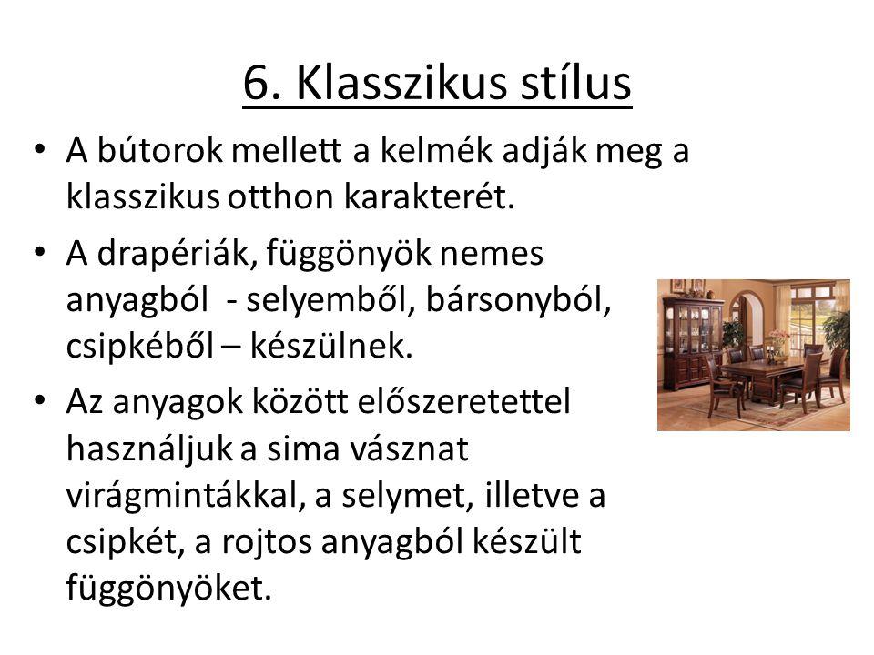 6. Klasszikus stílus A bútorok mellett a kelmék adják meg a klasszikus otthon karakterét.