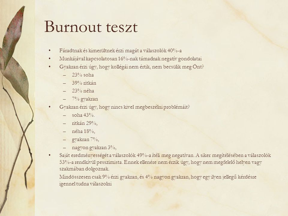 Burnout teszt Fáradtnak és kimerültnek érzi magát a válaszolók 40%-a