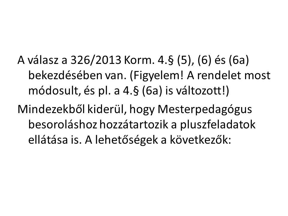 A válasz a 326/2013 Korm. 4. § (5), (6) és (6a) bekezdésében van