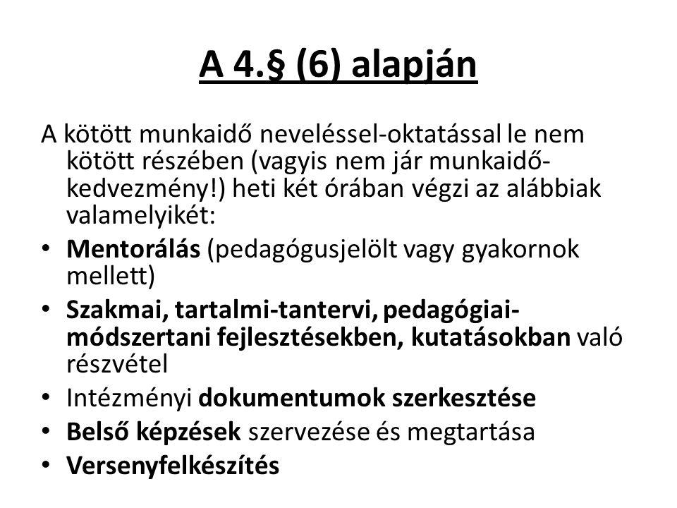 A 4.§ (6) alapján